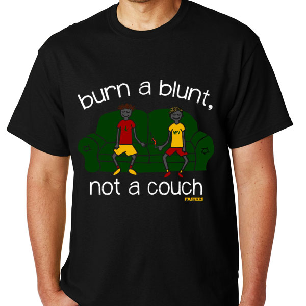 Groovy Burn A Blunt Not A Couch Black Tee Caraccident5 Cool Chair Designs And Ideas Caraccident5Info